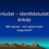 Új identitástudat!